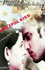 The Forceful Kiss manan ff by chawla_aashna