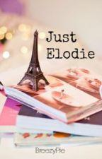 Just Elodie by BreezyPie