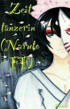 Zeittänzerin (Naruto FF) by Aryakaala