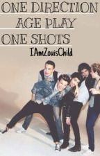 One Direction Age Play One-Shots (Prompts Open!!) by IAmHijackChild