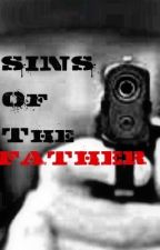 Sins Of The Father NEEDS EDITING by Lindsey4712