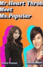 Mr.Heart Throb Meet Ms.Popular by TrixieKateMugot