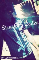 Struck by Radke (A Ronnie Radke Love Story) by CyndyRadke