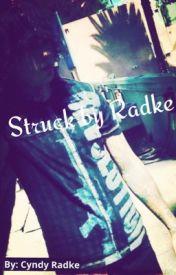 Struck by Radke (A Ronnie Radke Love Story) by CyndyRadke