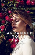 Arranged To  Be Yours by Allya_K