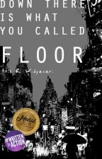 Down There Is What You Called Floor by Atikribo