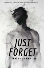 Just Forget by FalaheeFan