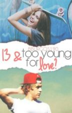 13 & too young for love? ( Niall fan-fic ) by bburgos190