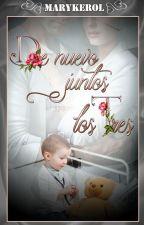 De Nuevo Juntos... los Tres (En Edición) by marykerol