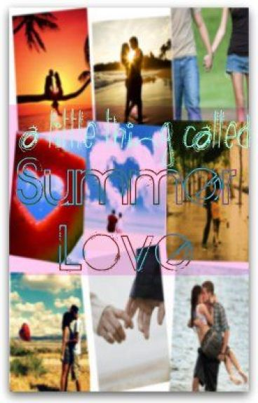 A Little Thing Called Summer Love by i_beat_chuck_norris