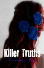 Killer Truths [Harry Potter Fanfiction] (Killers: 2) by Emmalee_Sky