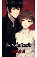 The Mafia boss's BOSS by TheWriterSucks