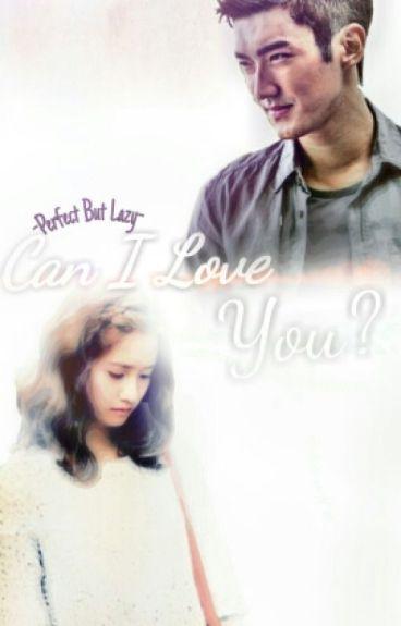 Can I Love You [YOONWON FANFICTION]