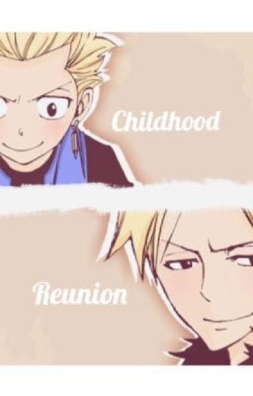 Childhood reunion: A Sting Eucliffe X Reader, Fairy Tail Fan Fiction