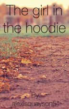 The girl in the hoodie by probably_sleeping5