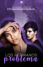 Los Hermanos Problemas by EthanAndGraysonlol