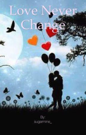 LOVE NEVER CHANGE by bananaku