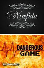 Dangerous Game. (Editando) by Ninfula