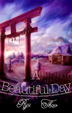 A Beautiful Day |Books#1-4| by RenkoThao9