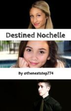 Destined Nochelle (Sequel to A Nochelle Love) by thenextstep774