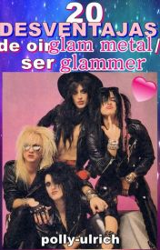 20 Desventajas de oír Glam Metal/ ser Glammer by polly-ulrich