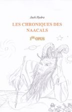 Les Chroniques des Naacals by JackHydra9