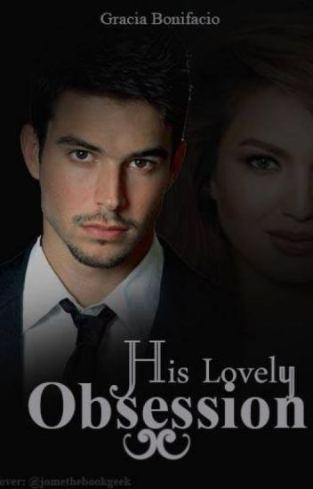 His Lovely Obsession ( Tagalog version/ self-published)