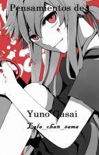 pensamientos de Yuno Gasai by -lalix-