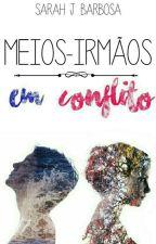 Meios-Irmãos em Conflito by SarahJane620