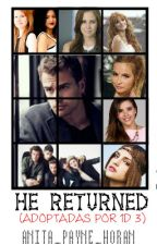 HE RETURNED - ( ADOPTADAS POR ONE DIRECTION 3) 2017 by ANITA_PAYNE_HORAN