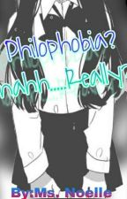 Philophobia? nahh.....Really? by nadzkie29_tiamo