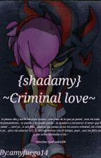 {Shadamy} ~Criminal Love~ #PremiosSonamy2016 by Vsexual_ahre