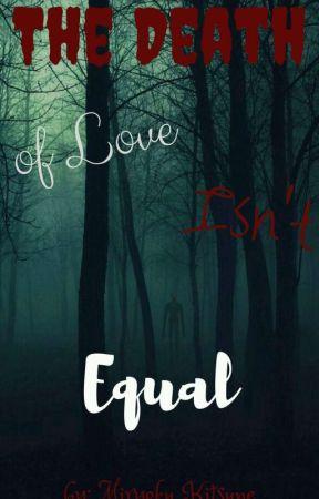 |Śmierć Miłości Nie Równa| by MiryokuTekinaKitsune