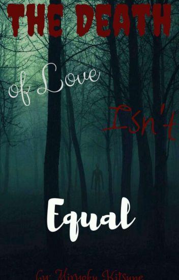 |Śmierć Miłości Nie Równa|