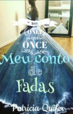 Meu Conto De Fadas by patriciaQuifer