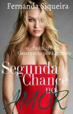 Segunda Chance no Amor by FernandaSiqueiraP