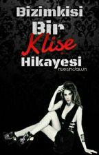 Bizimkisi Bir Klişe Hikayesi by Marvolonna