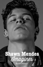 Shawn mendes imagines by DriippingInGold