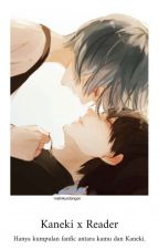 Kaneki x Reader by nanodayo-san