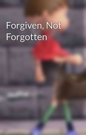 Forgiven, Not Forgotten by winter0880