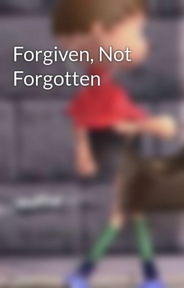 Forgiven, Not Forgotten by winter0880
