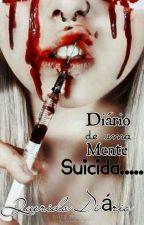 Diário De Uma Mente Suicida  by anaclaradepaulo