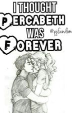 I Thought Percabeth Was Forever{Completed But Editing} by pjfandom_