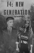 F4 2: Новое поколение by Dasha_Rose21