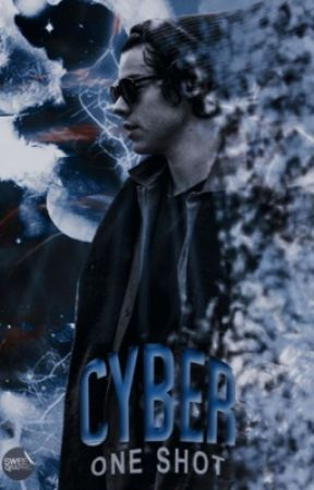 Cyber - One Shot [AU] by onedxsweet