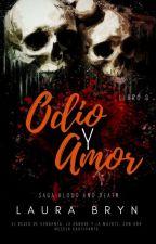 Del amor y el Odio(Saga Blood and Death) Libro III by LadyBryn