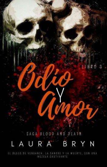 Del amor y el Odio(Saga Blood and Death) Libro III