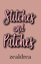Stitches and Patches (EDITING!) by zealdrea