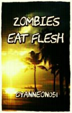 Zombies Eat Flesh by CyanNeon051