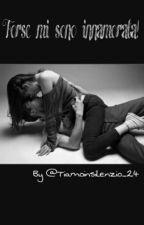 Forse mi sono innamorata! by Tiamoinsilenzio_24